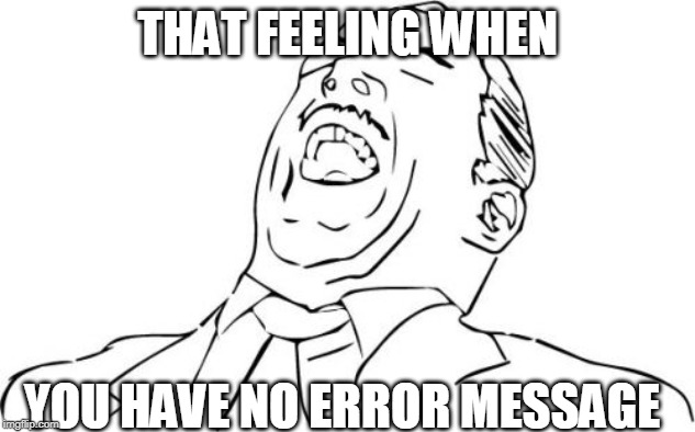 mrc | THAT FEELING WHEN YOU HAVE NO ERROR MESSAGE | image tagged in memes,aw yeah rage face,school,high school | made w/ Imgflip meme maker