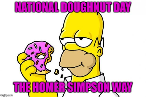 June 7th - National Doughnut Day! Mmmmm. | NATIONAL DOUGHNUT DAY THE HOMER SIMPSON WAY | image tagged in homer simpson donut,memes,doughnuts,donuts,food week,mmmmm | made w/ Imgflip meme maker