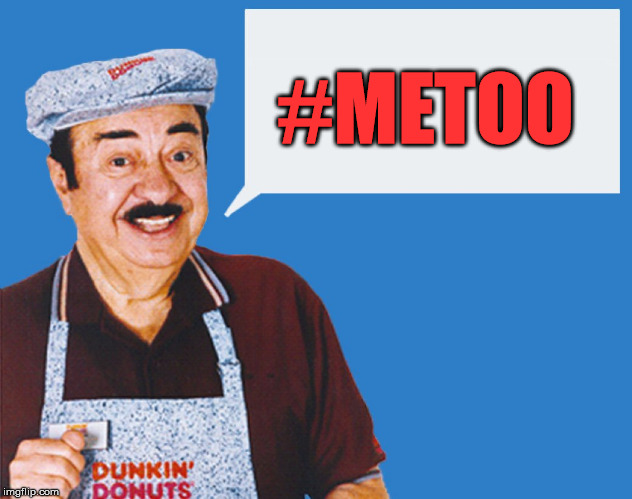 make the donuts | #METOO | image tagged in make the donuts | made w/ Imgflip meme maker