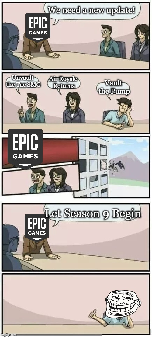 We need a new update! Unvault the Tac SMG Air Royale Returns Vault the Pump Let Season 9 Begin | image tagged in boardroom meeting suggestion 2 | made w/ Imgflip meme maker