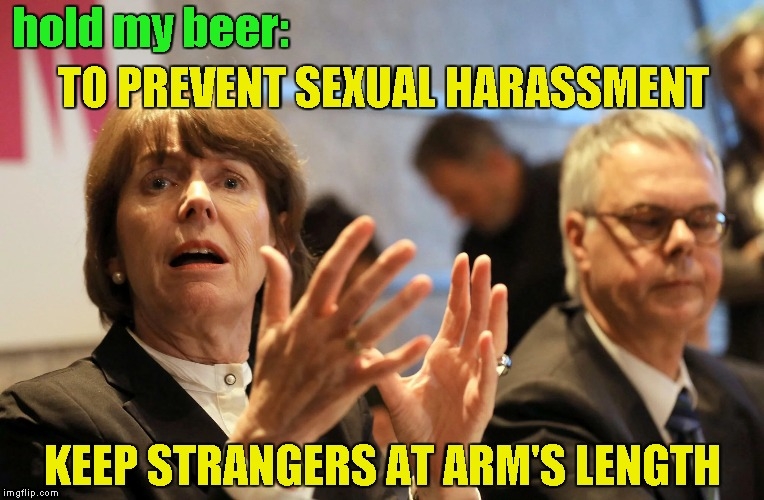 hold my beer: KEEP STRANGERS AT ARM'S LENGTH TO PREVENT SEXUAL HARASSMENT | made w/ Imgflip meme maker