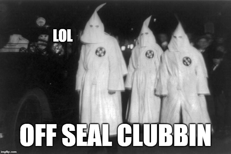LOL OFF SEAL CLUBBIN | made w/ Imgflip meme maker