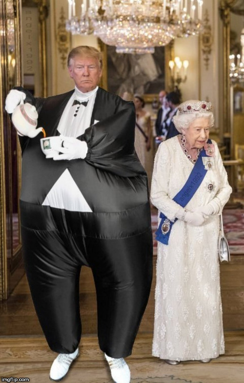 trump | image tagged in trump,queen elizabeth,tuxedo,costumes,united kingdom,tea | made w/ Imgflip meme maker