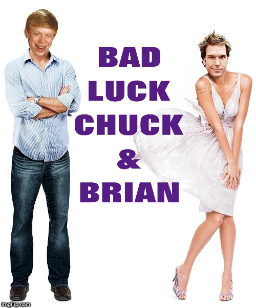 chuck and brian | image tagged in chuck and brian,bad luck brian,chuck,comedy,movies,jessica alba | made w/ Imgflip meme maker