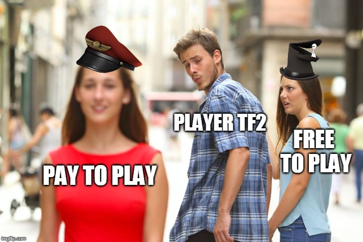Distracted Boyfriend |  PLAYER TF2; FREE TO PLAY; PAY TO PLAY | image tagged in memes,distracted boyfriend | made w/ Imgflip meme maker