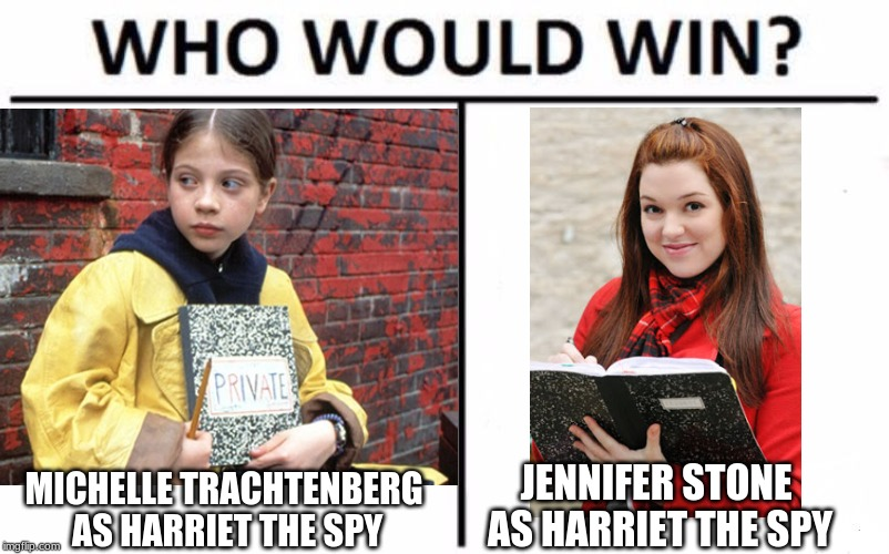 Spy vs. Spy | MICHELLE TRACHTENBERG AS HARRIET THE SPY JENNIFER STONE AS HARRIET THE SPY | image tagged in memes,who would win,throwback thursday,harriet the spy,nickelodeon,disney channel | made w/ Imgflip meme maker