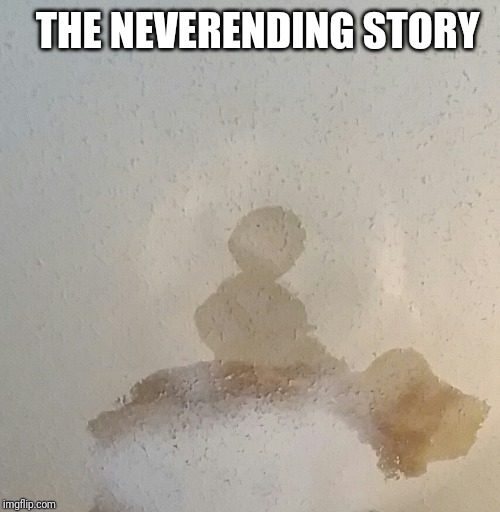 When it rains... |  THE NEVERENDING STORY | image tagged in the,roof | made w/ Imgflip meme maker