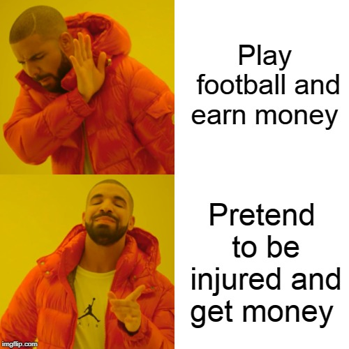 Neymar be like | Play football and earn money Pretend to be injured and get money | image tagged in memes,drake hotline bling | made w/ Imgflip meme maker