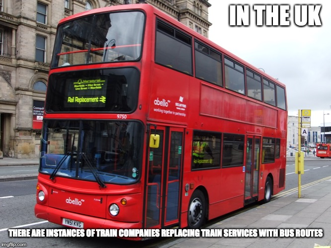 UK Bustitution | IN THE UK THERE ARE INSTANCES OF TRAIN COMPANIES REPLACING TRAIN SERVICES WITH BUS ROUTES | image tagged in bustitution,bus,memes,public transport,uk,trains | made w/ Imgflip meme maker