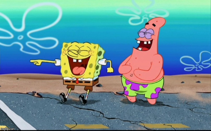 Spongebob and Patrick Laughing | image tagged in spongebob and patrick laughing | made w/ Imgflip meme maker