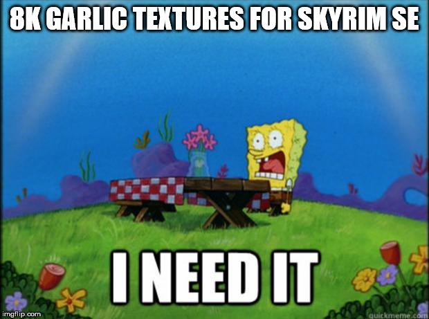 spongebob I need it - Imgflip