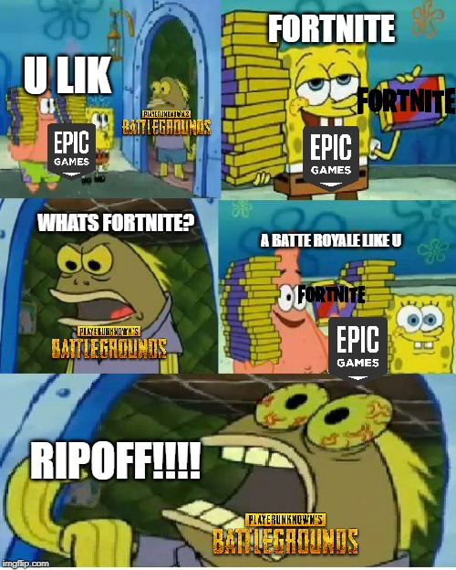 Chocolate Spongebob | FORTNITE RIPOFF!!!! WHATS FORTNITE? A BATTE ROYALE LIKE U U LIK | image tagged in memes,chocolate spongebob | made w/ Imgflip meme maker