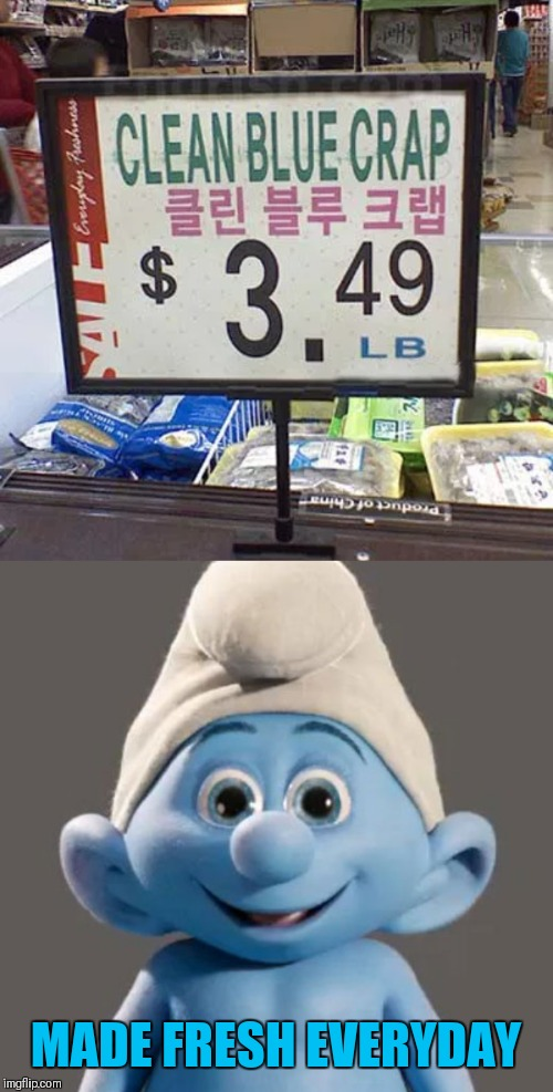 So fresh it's still warm! |  MADE FRESH EVERYDAY | image tagged in awesome smurf meme,memes,funny,smurfs,44colt,grocery store | made w/ Imgflip meme maker