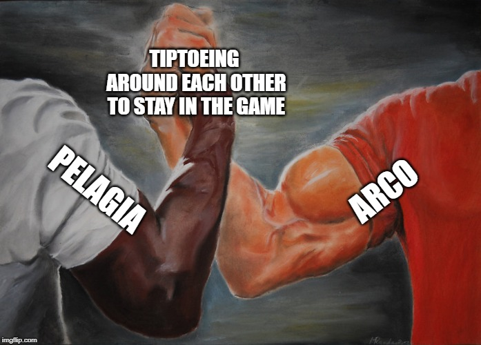 Epic Handshake Meme |  TIPTOEING AROUND EACH OTHER TO STAY IN THE GAME; ARCO; PELAGIA | image tagged in epic handshake | made w/ Imgflip meme maker