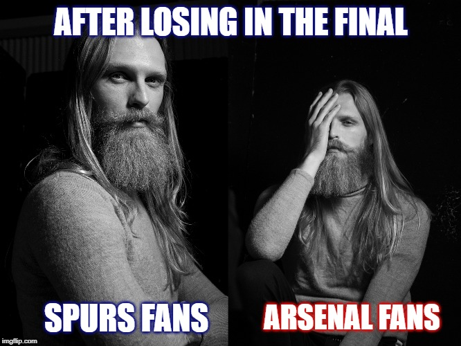 AFTER LOSING IN THE FINAL; ARSENAL FANS; SPURS FANS | image tagged in champions league,tottenham,spurs,football | made w/ Imgflip meme maker
