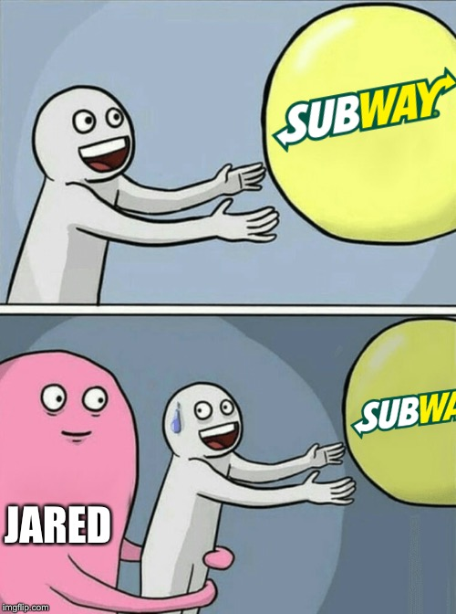 Running Away Balloon | JARED | image tagged in memes,running away balloon,jared from subway,subway | made w/ Imgflip meme maker