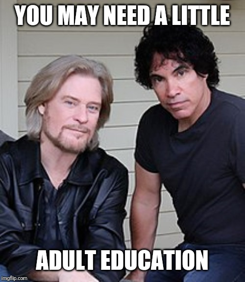 YOU MAY NEED A LITTLE ADULT EDUCATION | made w/ Imgflip meme maker