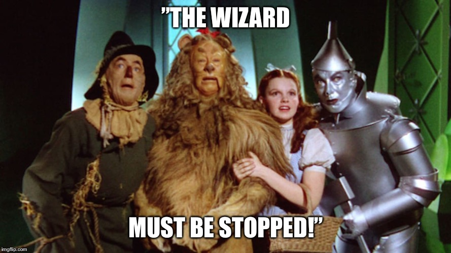 """THE WIZARD MUST BE STOPPED!"" 