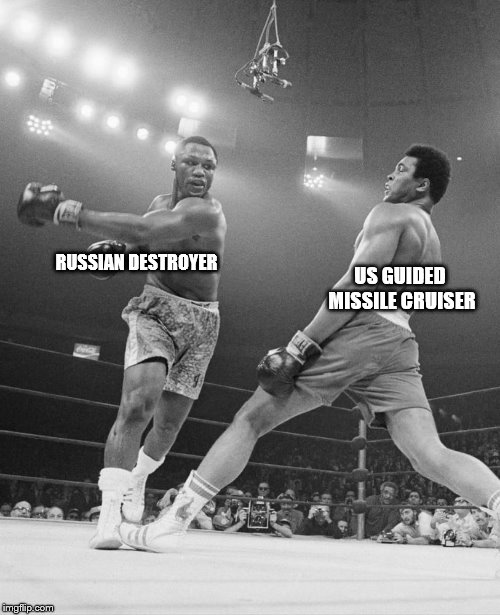 Full of ship | RUSSIAN DESTROYER US GUIDED MISSILE CRUISER | image tagged in russian destroyer,us cruiser,us navy,near miss | made w/ Imgflip meme maker