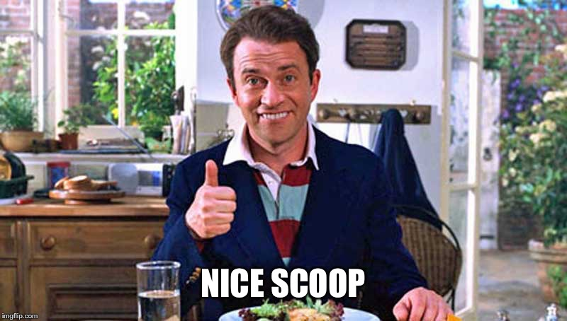 Tim Nice But Dim | NICE SCOOP | image tagged in tim nice but dim | made w/ Imgflip meme maker