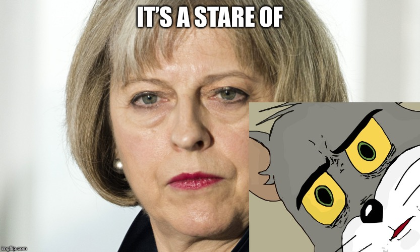 theresa may | IT'S A STARE OF | image tagged in theresa may | made w/ Imgflip meme maker