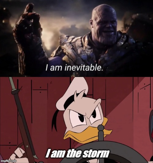 I am the storm | image tagged in i am inevitable | made w/ Imgflip meme maker
