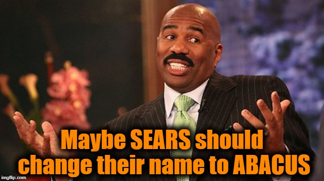 shrug | Maybe SEARS should change their name to ABACUS | image tagged in shrug | made w/ Imgflip meme maker