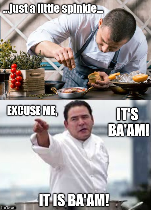 ...just a little spinkle... EXCUSE ME, IT'S BA'AM! IT IS BA'AM! | image tagged in gamestop,maam,chef,meme | made w/ Imgflip meme maker