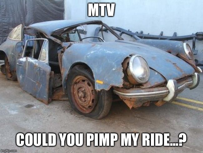 Do you remember that show...? | MTV COULD YOU PIMP MY RIDE...? | image tagged in car memes,pimp,mtv | made w/ Imgflip meme maker