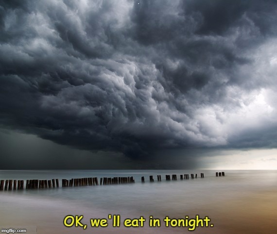 . | image tagged in storm,ocean,sea,clouds,weather | made w/ Imgflip meme maker