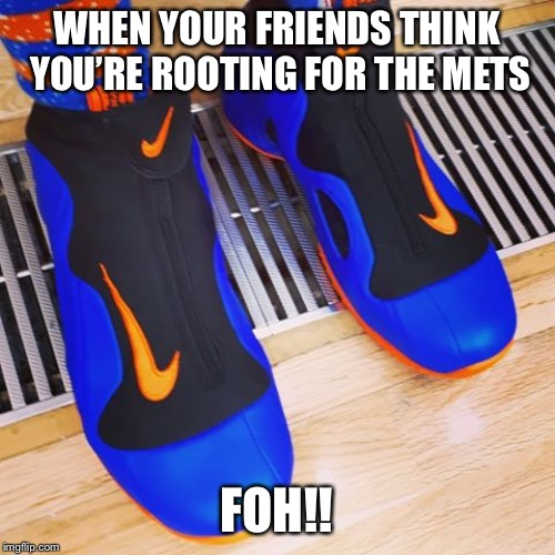 Go Yankees | WHEN YOUR FRIENDS THINK YOU'RE ROOTING FOR THE METS FOH!! | image tagged in mets,blue orange,sports,baseball | made w/ Imgflip meme maker