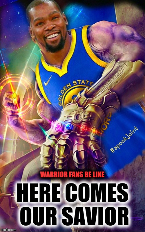SAVE US KEVIN |  HERE COMES OUR SAVIOR; WARRIOR FANS BE LIKE | image tagged in nba memes,nba finals,kevin durant | made w/ Imgflip meme maker