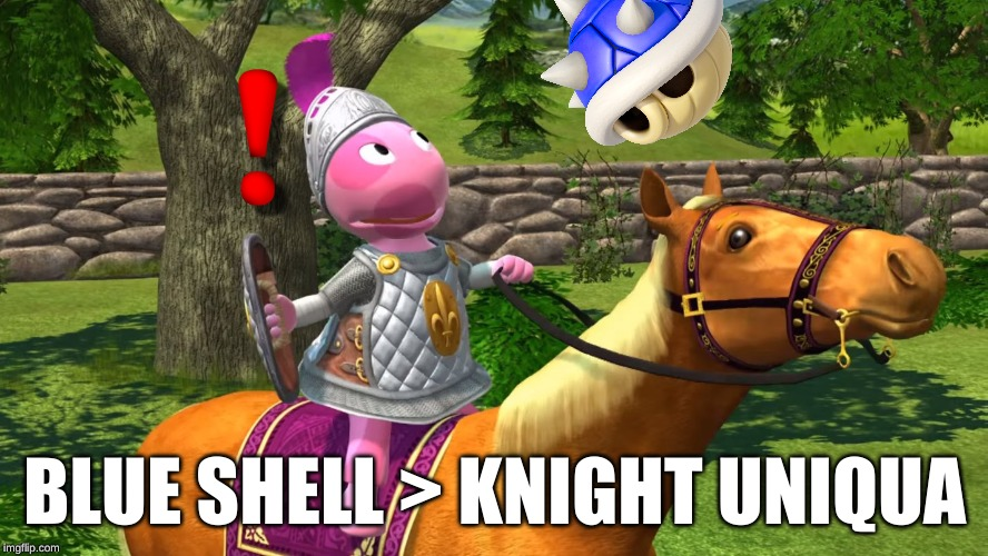 Knight Uniqua from the Backyardagains | BLUE SHELL > KNIGHT UNIQUA | image tagged in knight uniqua from the backyardigans,blue shell,memes | made w/ Imgflip meme maker