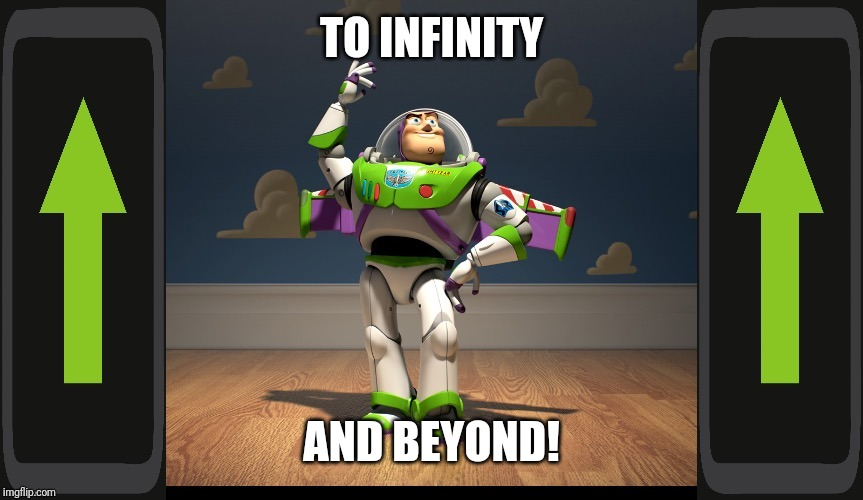 Excellente Buzz Light Year | TO INFINITY AND BEYOND! | image tagged in excellente buzz light year | made w/ Imgflip meme maker