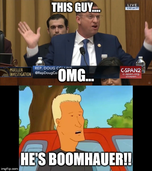 Doug Collins is Boomhauer! |  THIS GUY.... OMG... HE'S BOOMHAUER!! | image tagged in trump,russia investigation | made w/ Imgflip meme maker