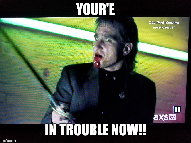 YOUR'E IN TROUBLE NOW!! | image tagged in memes,snatch,bullet,tooth,trouble,payback | made w/ Imgflip meme maker