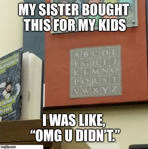 "QRSTVW | MY SISTER BOUGHT THIS FOR MY KIDS I WAS LIKE, ""OMG U DIDN'T."" 