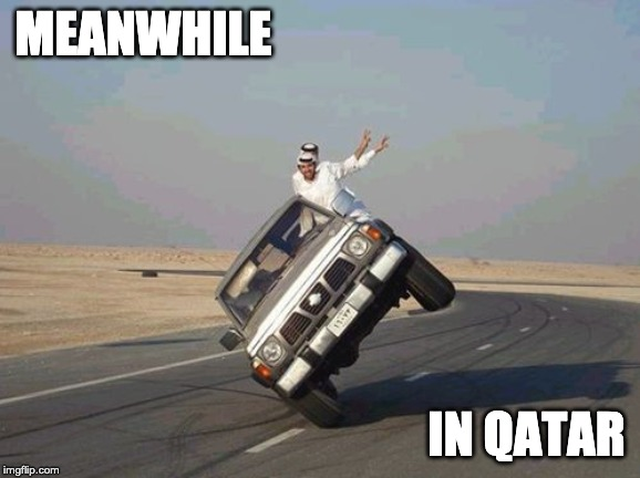 Meanwhile, In Qatar | MEANWHILE IN QATAR | image tagged in meanwhile in qatar | made w/ Imgflip meme maker