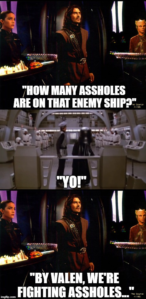 "Babaylon 5 vs Spaceballs | ""HOW MANY ASSHOLES ARE ON THAT ENEMY SHIP?"" ""YO!"" ""BY VALEN, WE'RE FIGHTING ASSHOLES..."" 