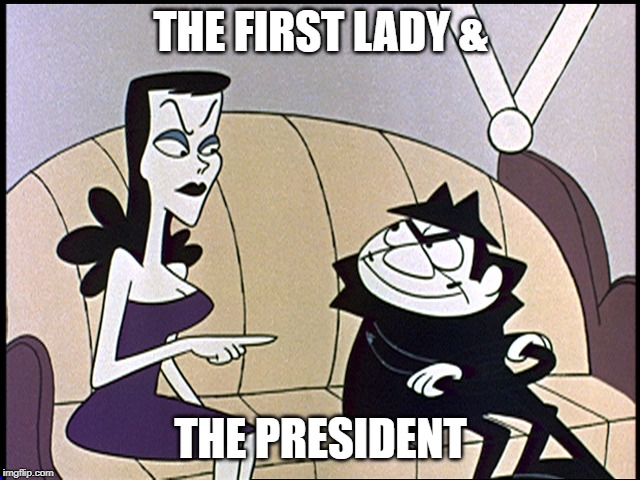 Boris and natasha | THE FIRST LADY & THE PRESIDENT | image tagged in boris and natasha | made w/ Imgflip meme maker