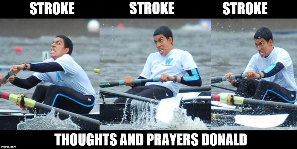 thoughts and prayers | STROKE STROKE STROKE THOUGHTS AND PRAYERS DONALD | image tagged in donald,trump,thoughts and pryers | made w/ Imgflip meme maker