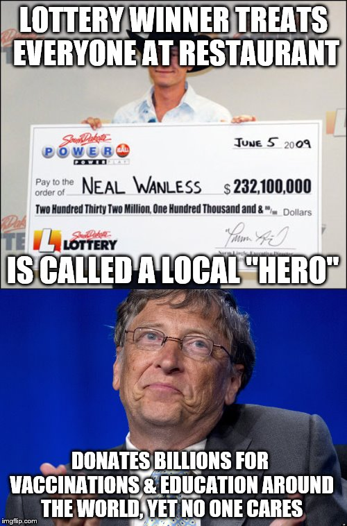 "LOTTERY WINNER TREATS EVERYONE AT RESTAURANT IS CALLED A LOCAL ""HERO"" DONATES BILLIONS FOR VACCINATIONS & EDUCATION AROUND THE WORLD, YET NO 