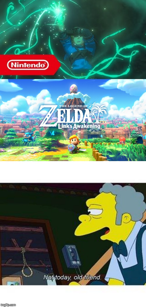 The Legend of Switch | image tagged in not today old friend,legend of zelda,zelda,the legend of zelda,video games,gaming | made w/ Imgflip meme maker