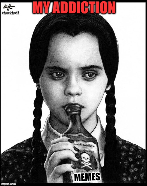 Wednesday's therapy!! | MY ADDICTION MEMES | image tagged in nixieknox,wednesday addams,meme addict,addiction | made w/ Imgflip meme maker