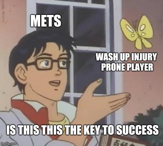 Is This A Pigeon | METS WASH UP INJURY PRONE PLAYER IS THIS THIS THE KEY TO SUCCESS | image tagged in memes,is this a pigeon | made w/ Imgflip meme maker