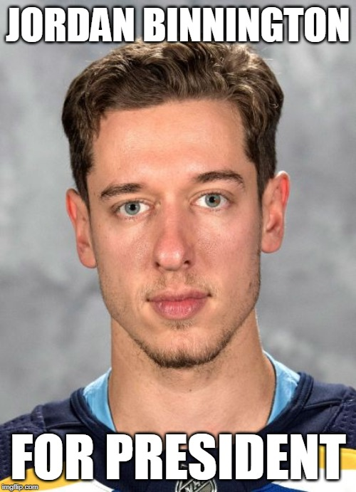 JORDAN BINNINGTON FOR PRESIDENT | image tagged in blues,nhl,stanley cup,binnington,stl | made w/ Imgflip meme maker