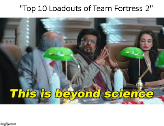 This Pub is Beyond Science | image tagged in tf2 | made w/ Imgflip meme maker