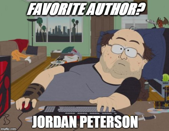 RPG Fan | FAVORITE AUTHOR? JORDAN PETERSON | image tagged in memes,rpg fan | made w/ Imgflip meme maker