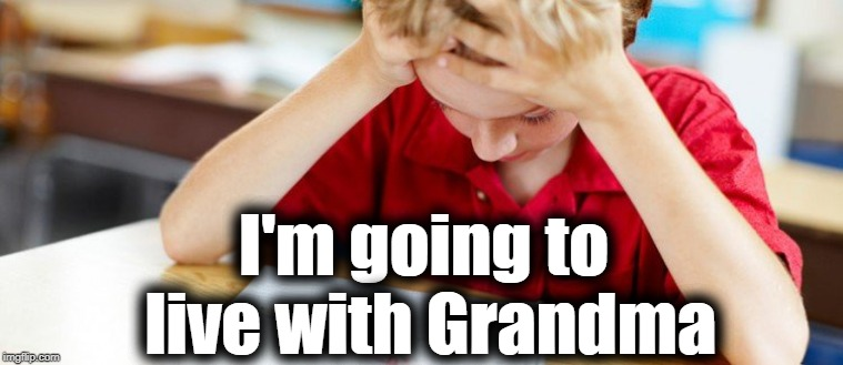 I'm going to live with Grandma | made w/ Imgflip meme maker