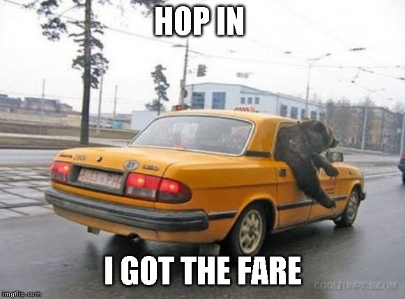 HOP IN I GOT THE FARE | made w/ Imgflip meme maker
